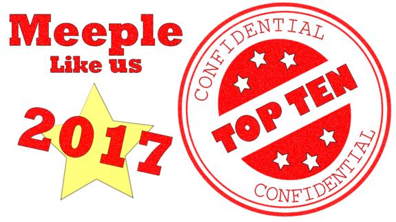 Meeple Like Us Top Ten 2017